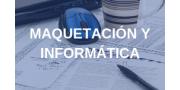 ARTES GRÁFICAS Y MAQUETACIÓN Y INFORMÁTICA Y PROGRAMACIÓN