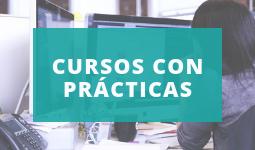 CURSOS CON PRÁCTICAS